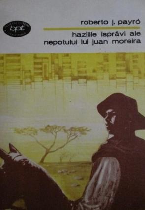Roberto-j-payro-hazliile-ispravi-ale-nepotului-lui-juan-moreira