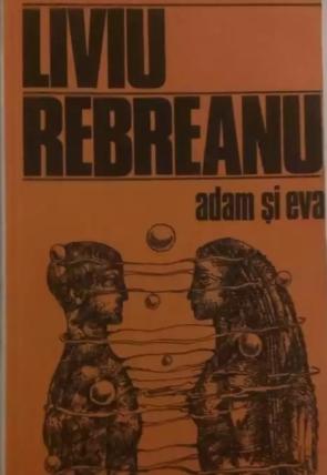 Rebreanu - Adam si Eva