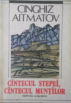 Aitmatov - Cantecul stepei