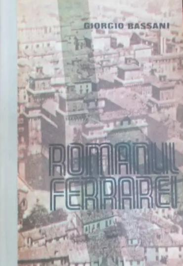 Giorgio Bassani - Romanul Ferrarei