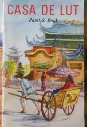 Pearl S. Buck - Casa de lut